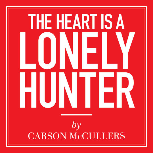 """""""The Heart Is a Lonely Hunter"""" by Carson McCullers (Columbus, GA)"""