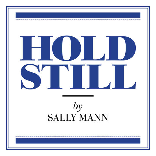 Hold Still  by Sally Mann (Lexington, VA)
