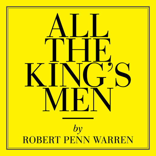 """All the King's Men"" by Robert Penn Warren (Guthrie, TX)"
