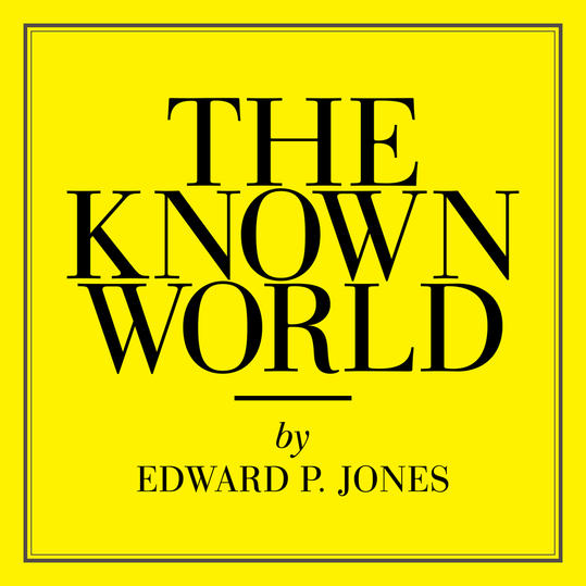 The Known World  by Edward P. Jones (Washington, D.C.)