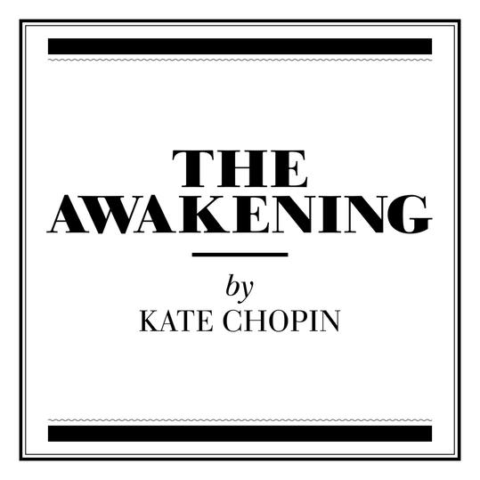 The Awakening  by Kate Chopin (St. Louis, MO)