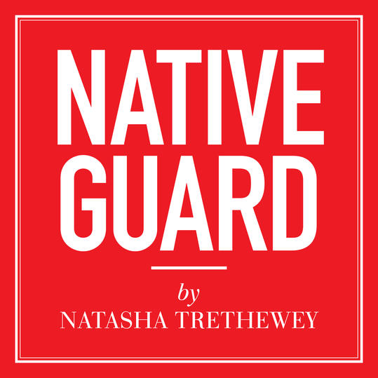 Native Guard  by Natasha Trethewey (Gulfport, Mississippi)