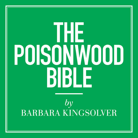 """The Poisonwood Bible"" by Barbara Kingsolver"