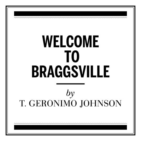 """""""Welcome to Braggsville"""" by T. Geronimo Johnson (New Orleans)"""