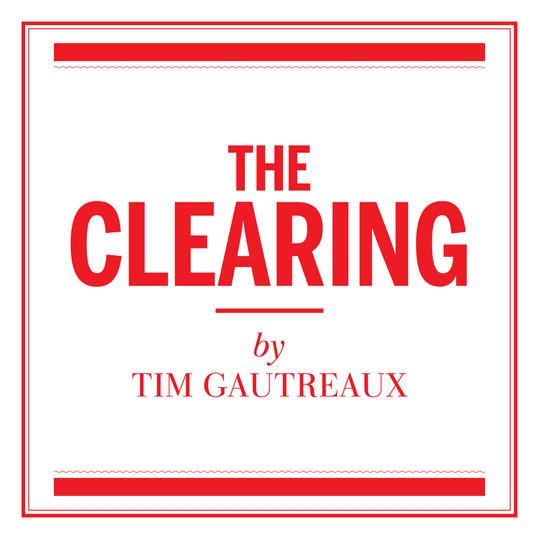 The Clearing  by Tim Gautreaux (Morgan City, LA)