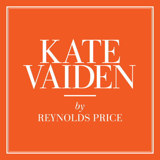 """Kate Vaiden"" by Reynolds Price (Macon, North Carolina)"