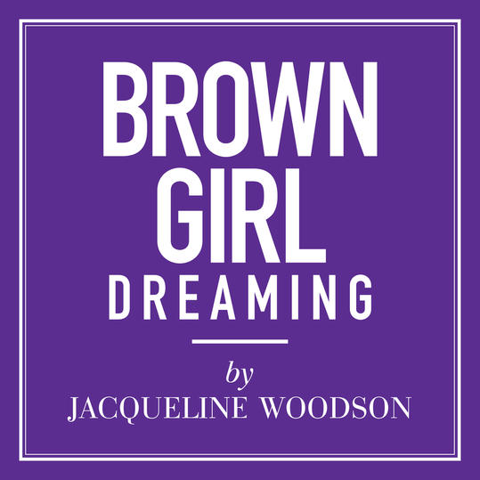 """""""Brown Girl Dreaming"""" by Jacqueline Woodson"""