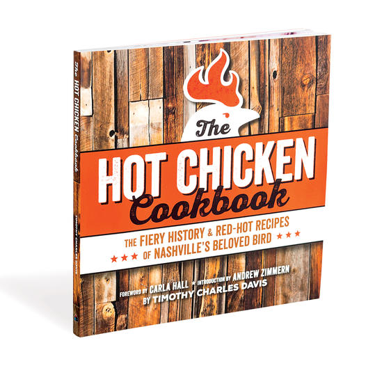 The Hot Chicken Cookbook by Timothy Charles Davis