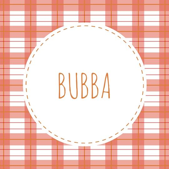 Grandfather Name: Bubba