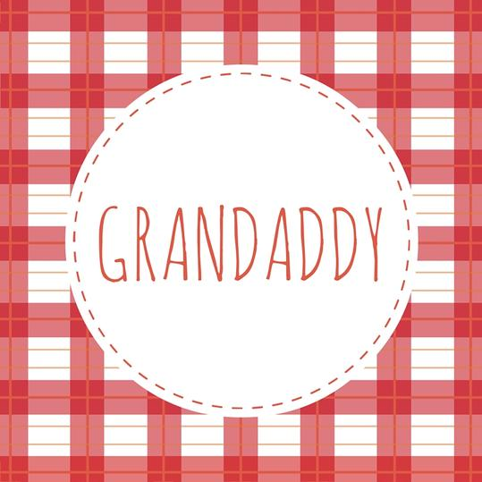 Grandfather Name: Grandaddy