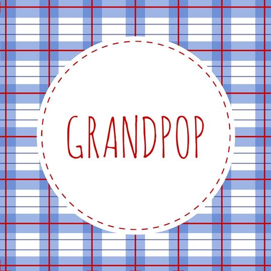 Grandfather Name: Grandpop