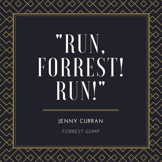 Run Forrest Jenny Quote