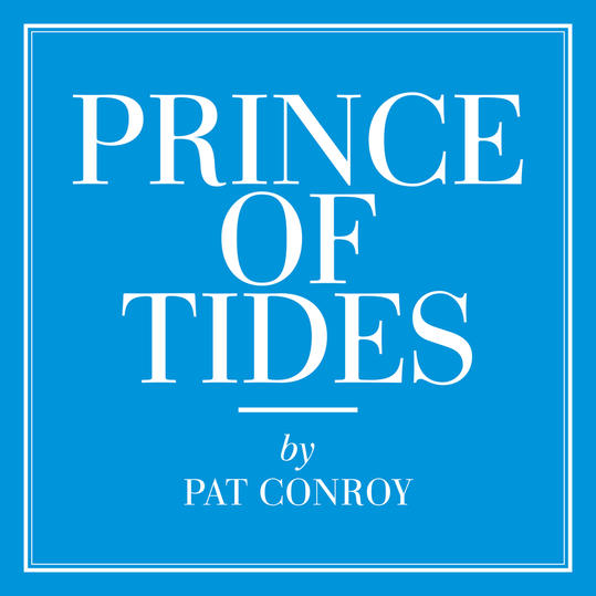 """Prince of Tides"" by Pat Conroy"