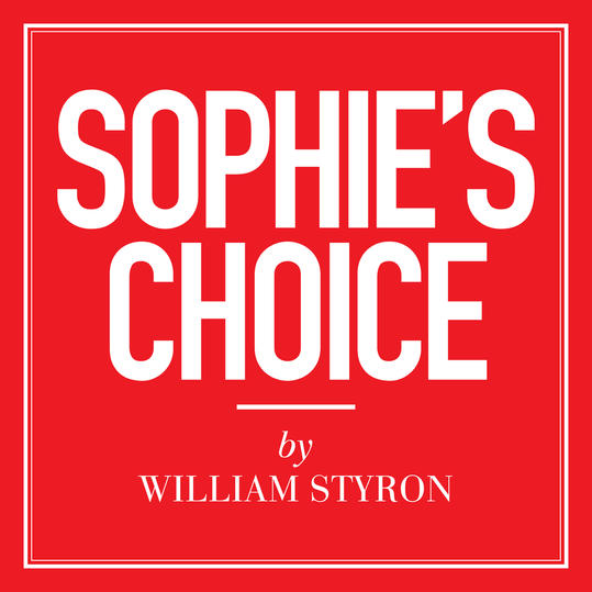 """Sophie's Choice"" by William Styron"