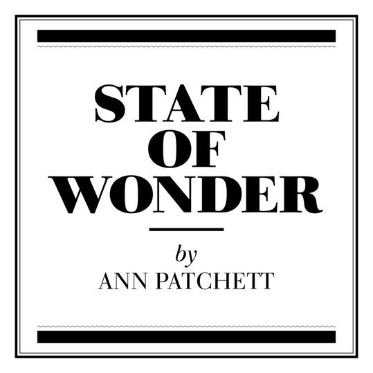 """State of Wonder"" by Ann Patchett"