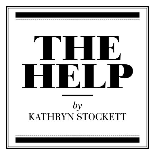 """The Help"" by Kathryn Stockett"