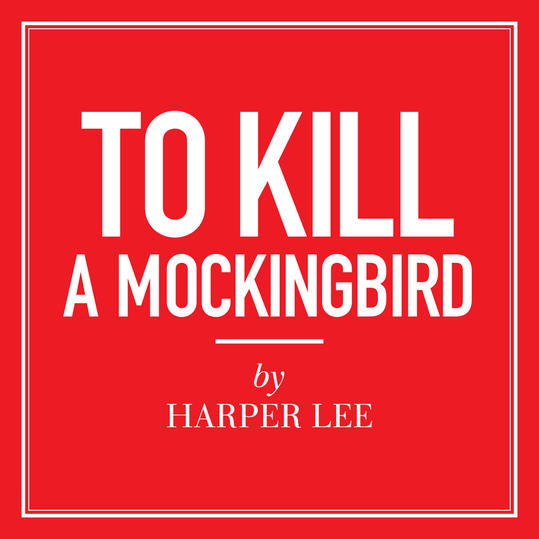 """To Kill a Mockingbird"" by Harper Lee"
