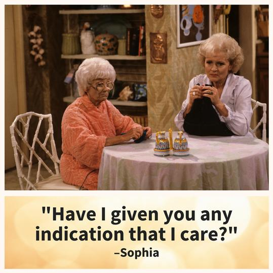 Golden Girls Sophia Doesn't Care