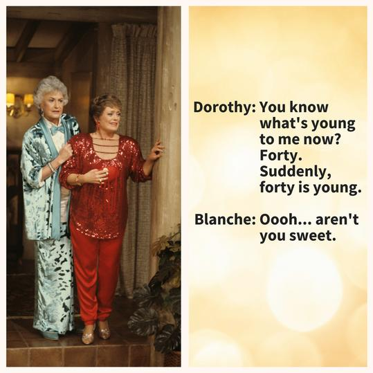 Dorothy being frank, Blanche being delusional.