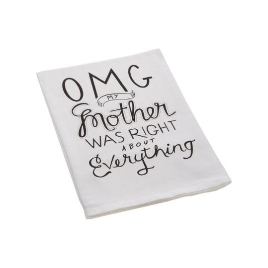 OMG Mother Was Right Towel