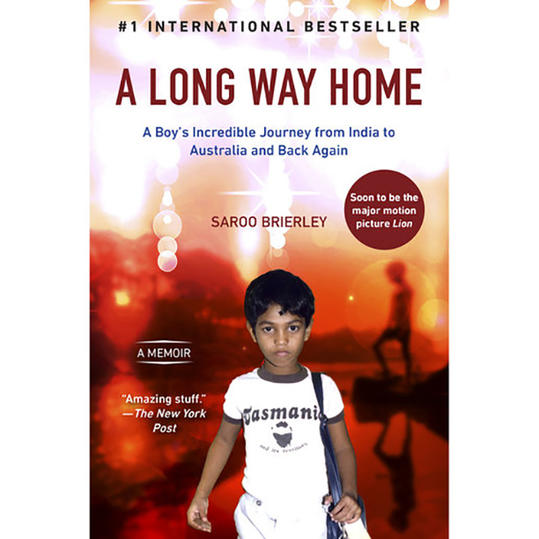A Long Way Home: A Memoir, by Saroo Brierley