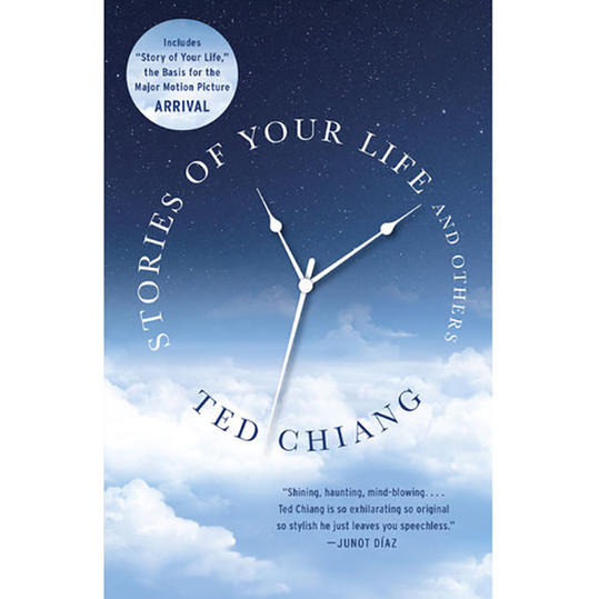 Stories of Your Life and Others, by Ted Chiang