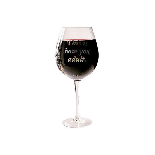 This is How You Adult Wine Glass