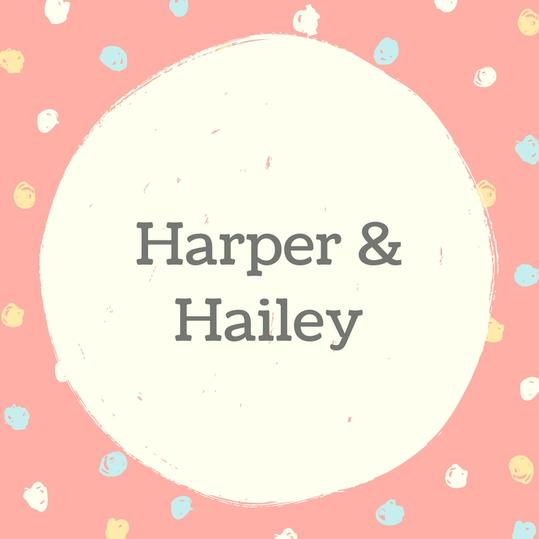Harper and Hailey