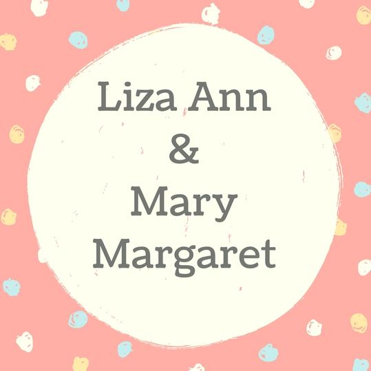Liza Ann and Mary Margaret