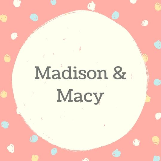 Madison and Macy