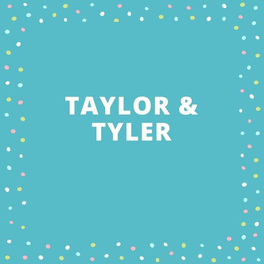 Taylor and Tyler