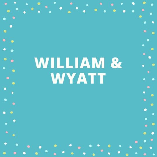Twin Names: Williamand Wyatt
