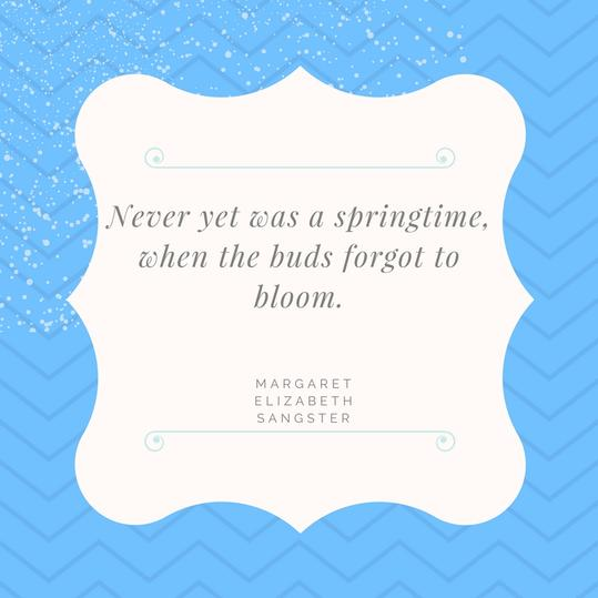 Buds Will Bloom Quote