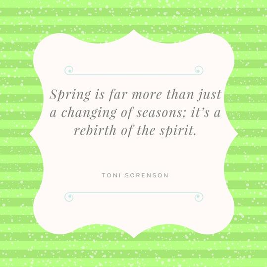 Spring Rebirths the Spirit Quote