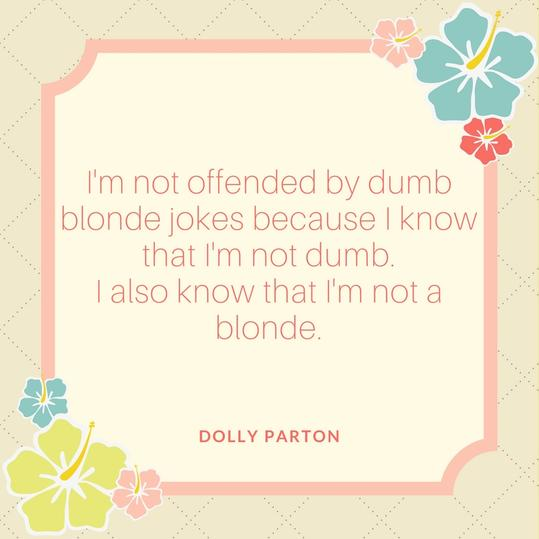 Image of: Dumb Blonde Jokes Southern Living No One Gives Beauty Advice Like Dolly Parton And These Quotes Prove