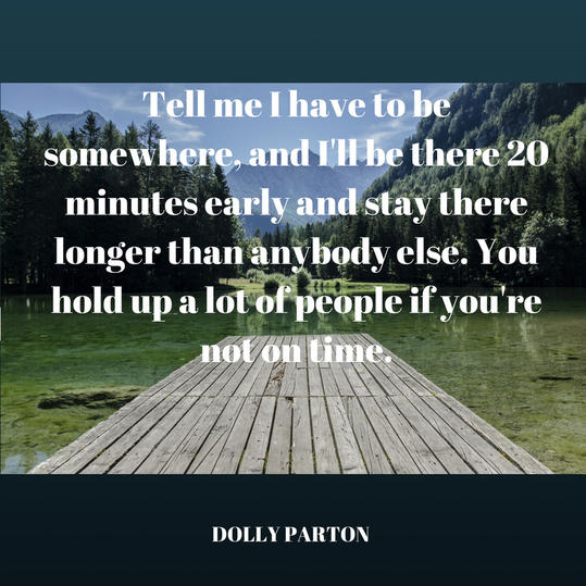 Dolly on Being Punctual