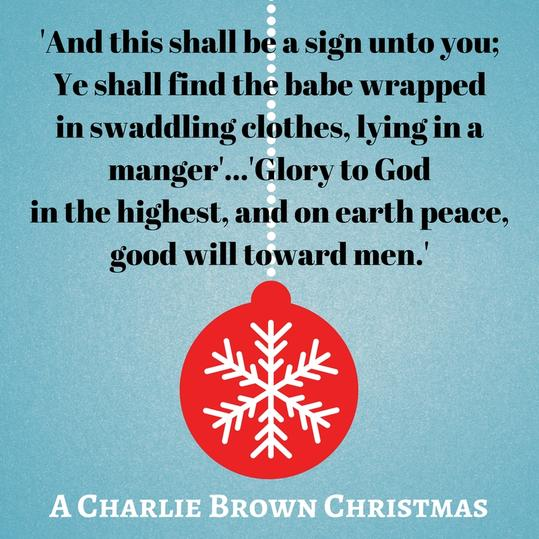 'And this shall be a sign unto you; Ye shall find the babe wrapped in swaddling clothes, lying in a manger'...'Glory to God in the highest, and on earth peace, good will toward men.'