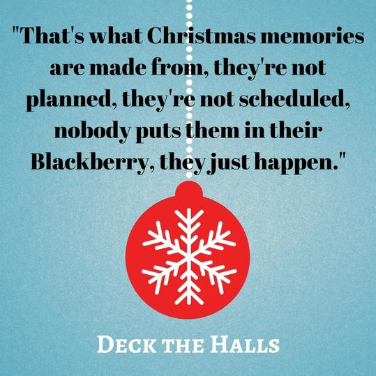 That's what Christmas memories are made from, they're not planned, they're not scheduled, nobody puts them in their Blackberry, they just happen.