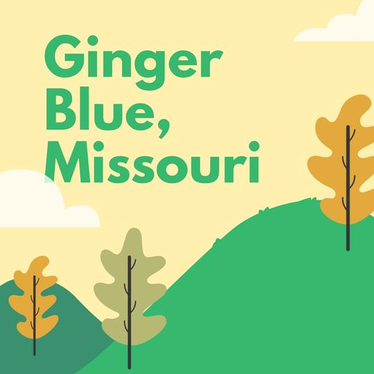 Ginger Blue, Missouri