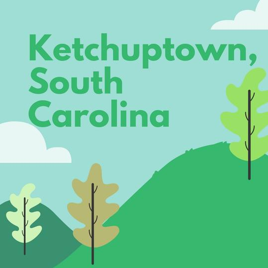 Ketchuptown, South Carolina