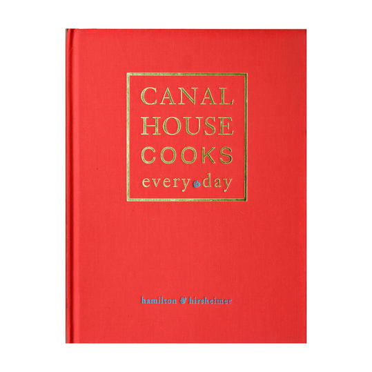 Canal House Cooks Every Day Cookbook