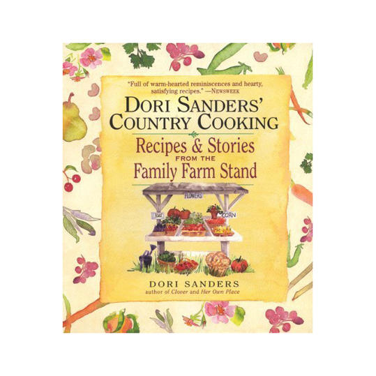 Dori Sanders' Country Cooking: Recipes and Stories from the Family Farm Stand