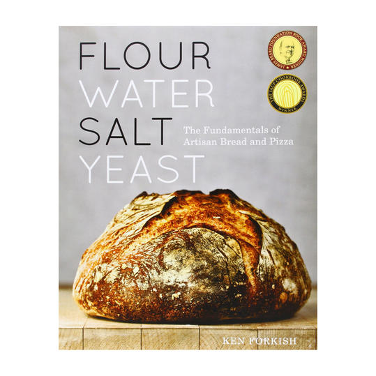 Flour, Water, Salt, Yeast: The Fundamentals of Artisan Bread and Pizza