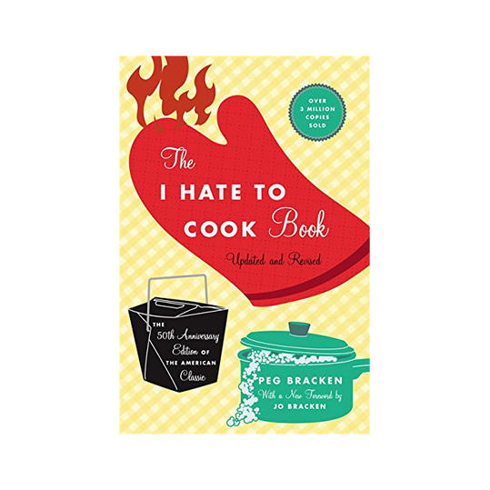 The I Hate to Cook Book