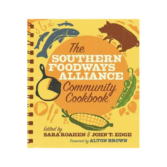 The Southern Foodways Alliance Community Cookbook