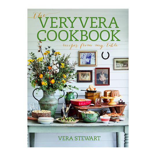 The VeryVera Cookbook: Recipes from My Table by Vera Stewart