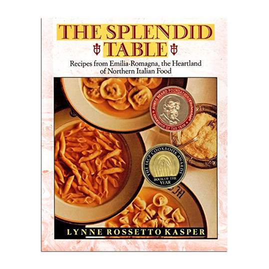 The Splendid Table: Recipes from Emilia Romagna, the Heartland of Northern Italian Food