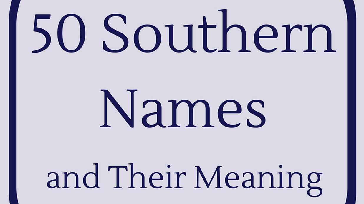 WATCH: Top 50 Southern Names and Their Meanings